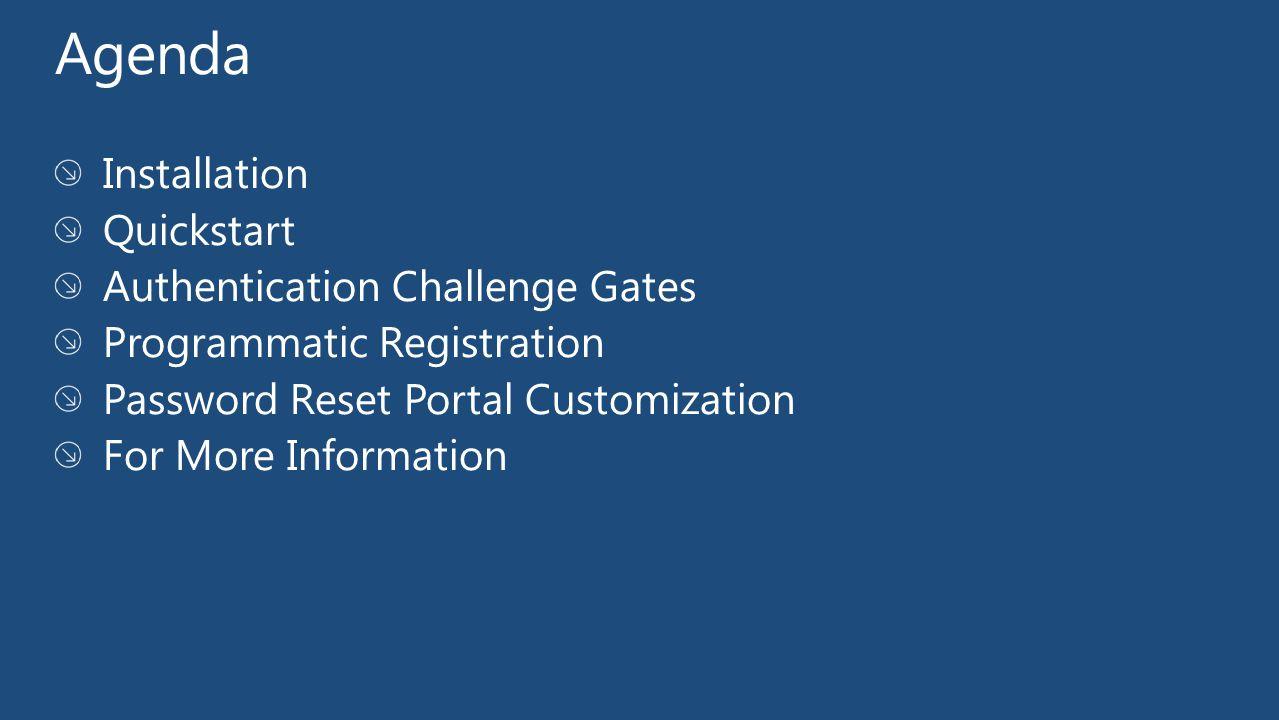 Agenda Installation Quickstart Authentication Challenge Gates