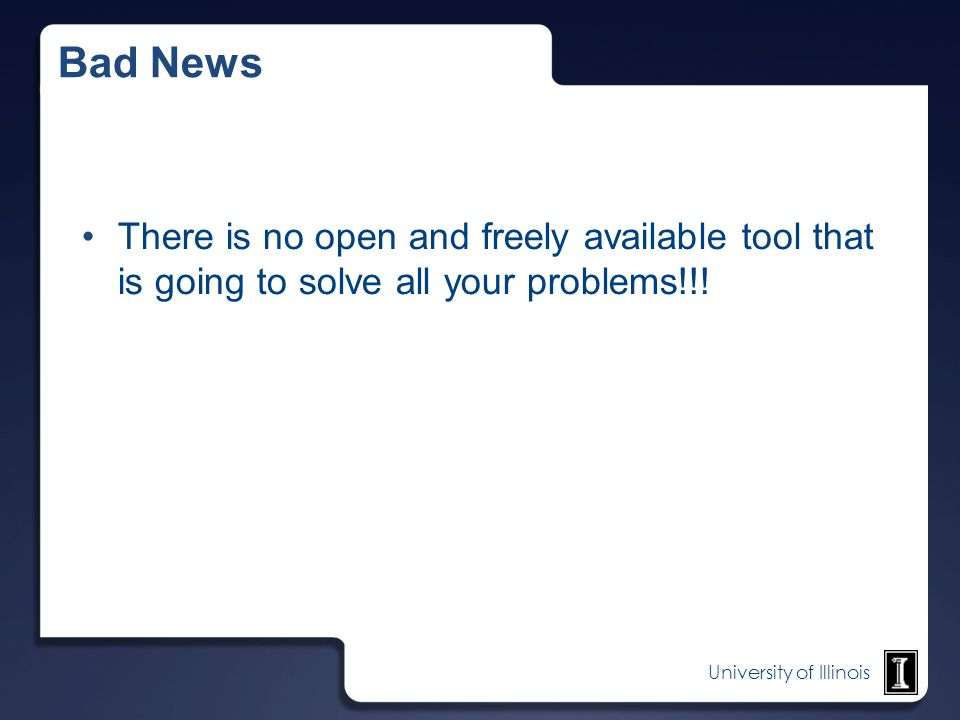 Bad News There is no open and freely available tool that is going to solve all your problems!!! 5