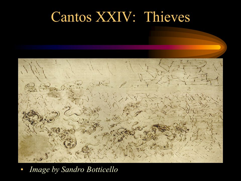 Cantos XXIV: Thieves Image by Sandro Botticello