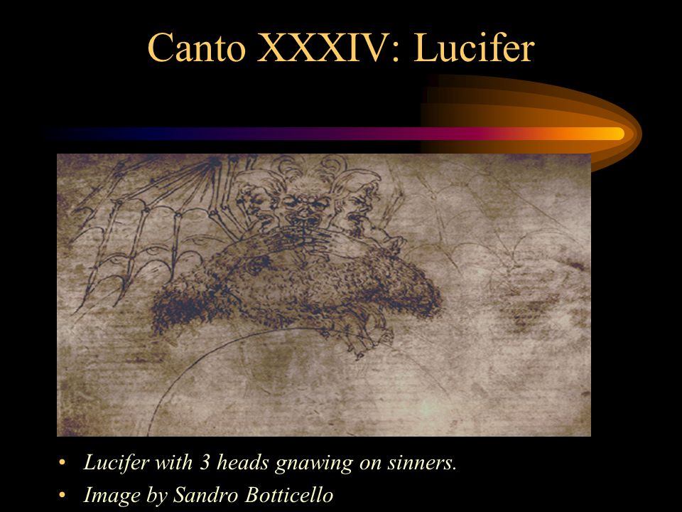 Canto XXXIV: Lucifer Lucifer with 3 heads gnawing on sinners.