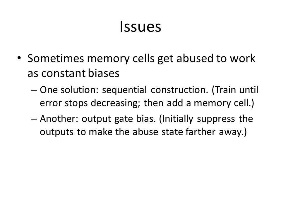 Issues Sometimes memory cells get abused to work as constant biases