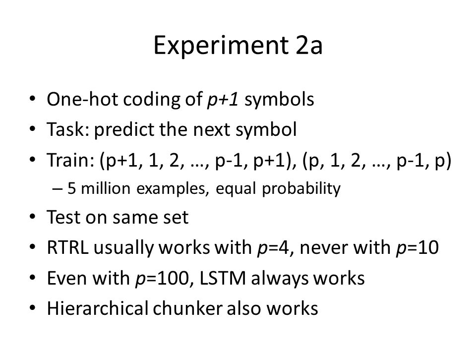 Experiment 2a One-hot coding of p+1 symbols