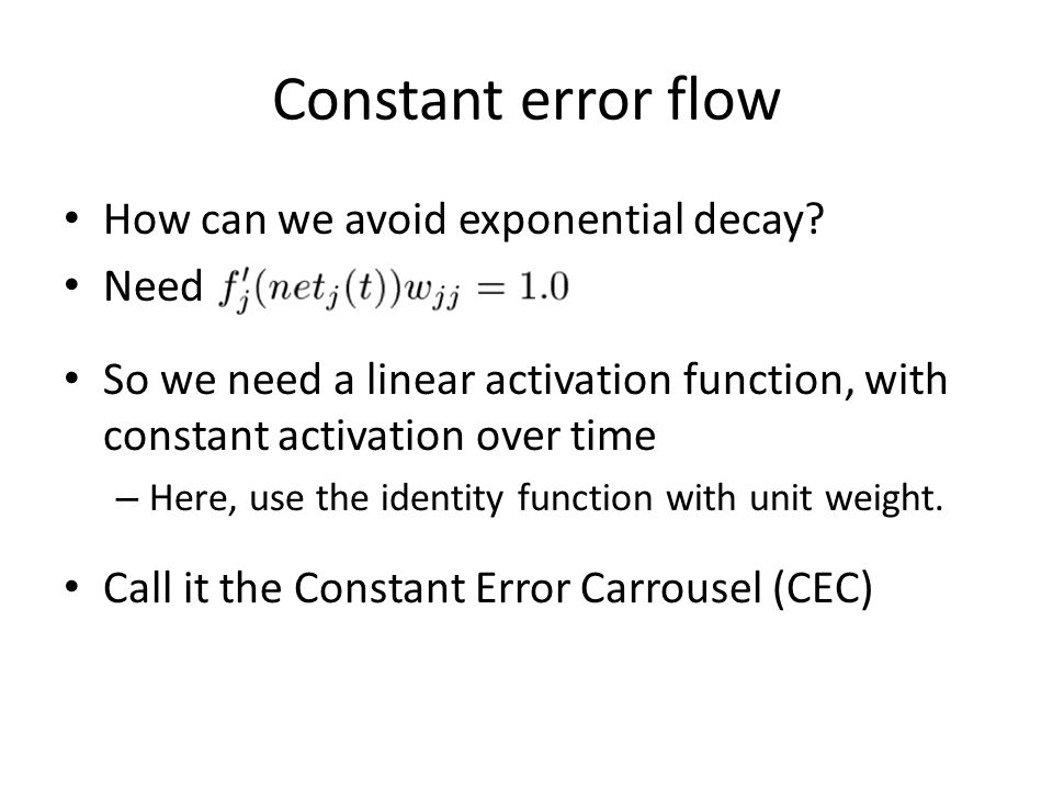 Constant error flow How can we avoid exponential decay Need