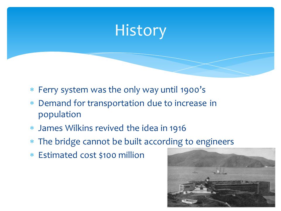 History Ferry system was the only way until 1900's
