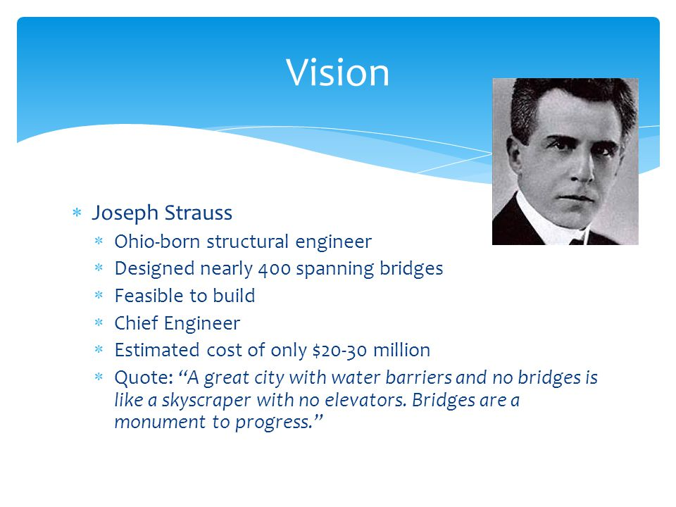 Vision Joseph Strauss Ohio-born structural engineer