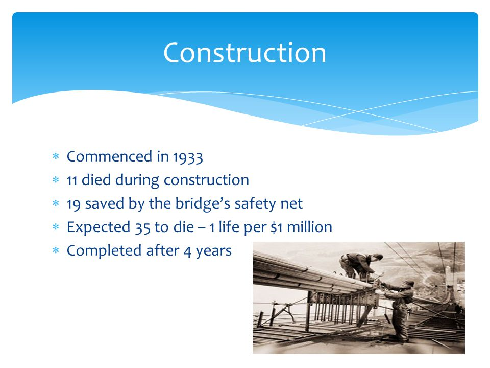 Construction Commenced in 1933 11 died during construction