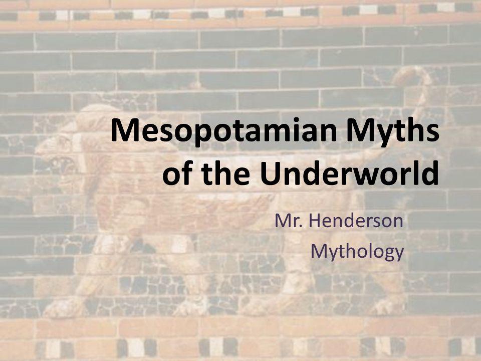 Mesopotamian Myths of the Underworld