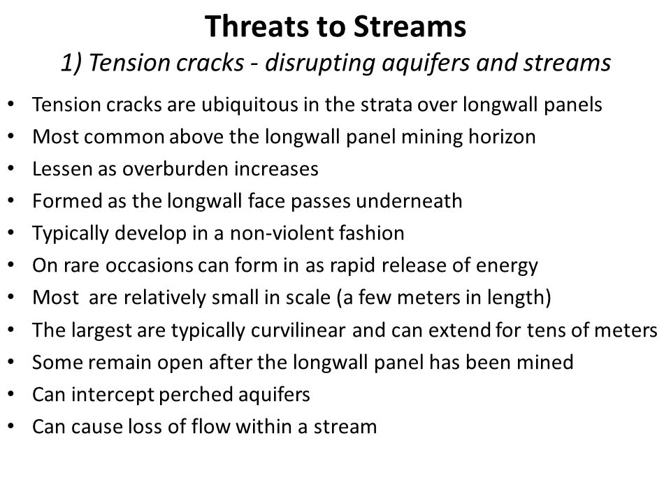Threats to Streams 1) Tension cracks - disrupting aquifers and streams