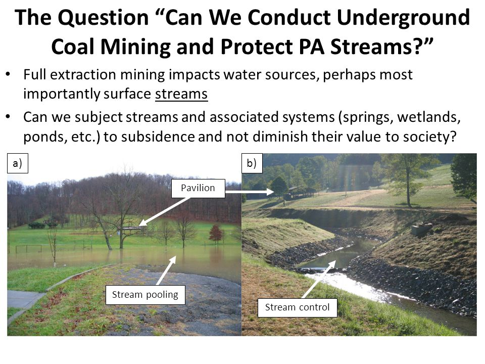The Question Can We Conduct Underground Coal Mining and Protect PA Streams