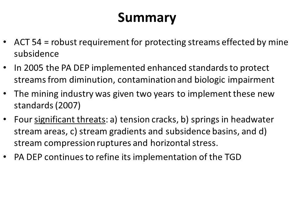 Summary ACT 54 = robust requirement for protecting streams effected by mine subsidence.