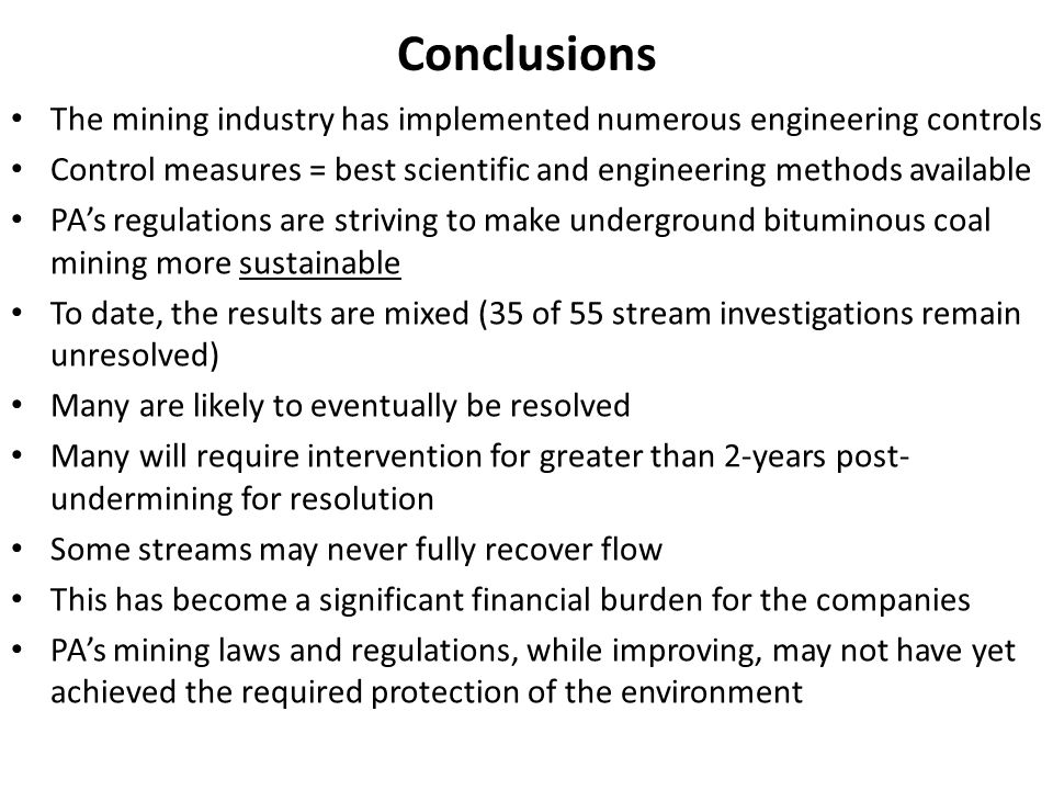 Conclusions The mining industry has implemented numerous engineering controls. Control measures = best scientific and engineering methods available.