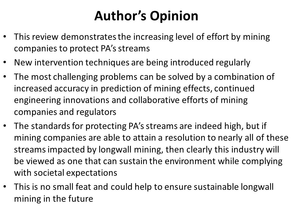 Author's Opinion This review demonstrates the increasing level of effort by mining companies to protect PA's streams.