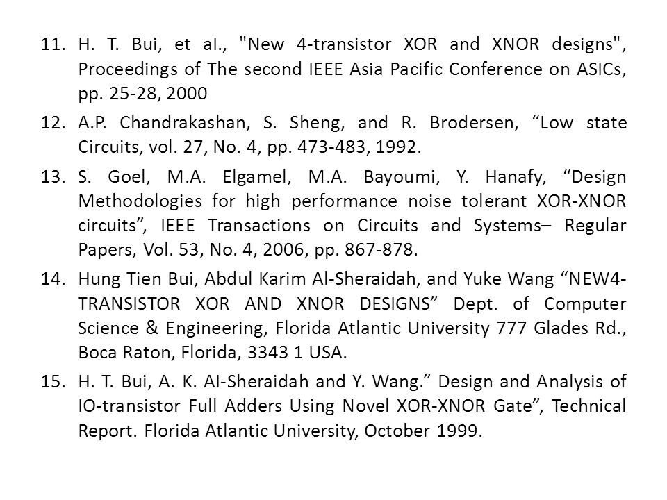 H. T. Bui, et aI., New 4-transistor XOR and XNOR designs , Proceedings of The second IEEE Asia Pacific Conference on ASICs, pp. 25-28, 2000