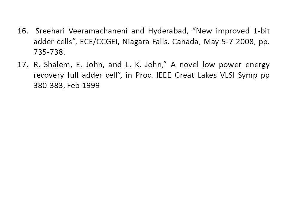 Sreehari Veeramachaneni and Hyderabad, New improved 1-bit adder cells , ECE/CCGEI, Niagara Falls. Canada, May 5-7 2008, pp. 735-738.