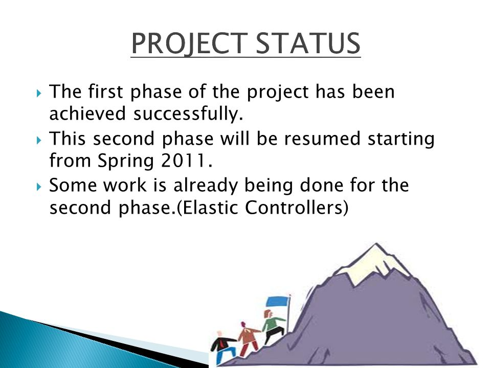 PROJECT STATUS The first phase of the project has been achieved successfully. This second phase will be resumed starting from Spring 2011.