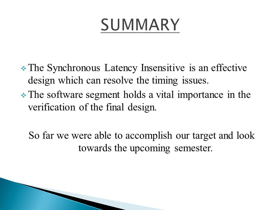 SUMMARY The Synchronous Latency Insensitive is an effective design which can resolve the timing issues.