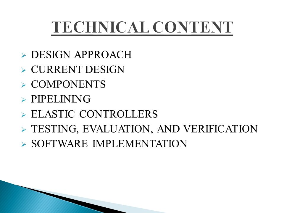 TECHNICAL CONTENT DESIGN APPROACH CURRENT DESIGN COMPONENTS PIPELINING