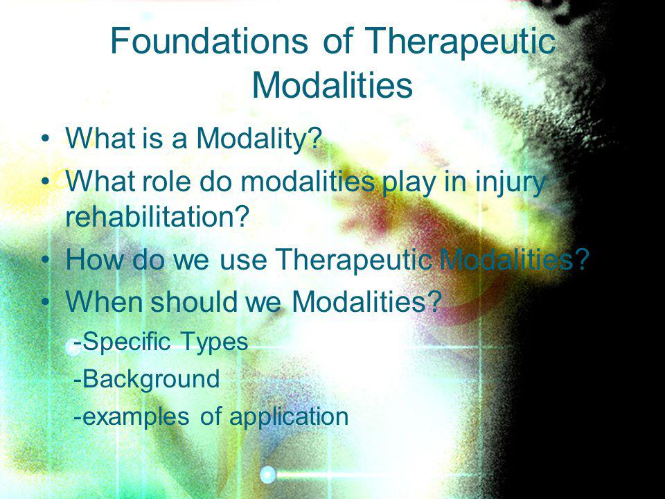 Foundations of Therapeutic Modalities