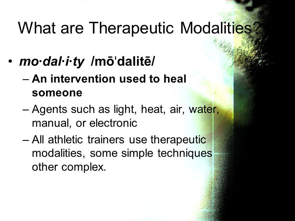 What are Therapeutic Modalities