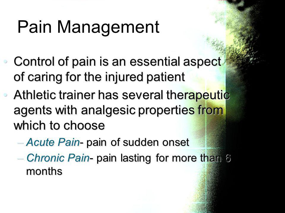 Pain Management Control of pain is an essential aspect of caring for the injured patient.