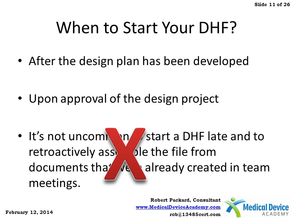 X When to Start Your DHF After the design plan has been developed
