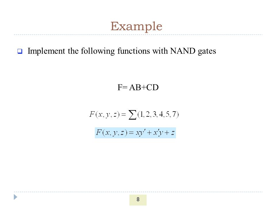 Example Implement the following functions with NAND gates F= AB+CD