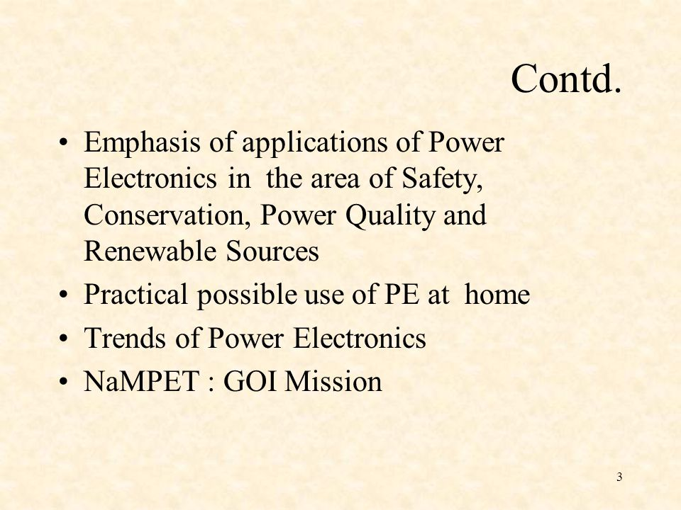 Contd. Emphasis of applications of Power Electronics in the area of Safety, Conservation, Power Quality and Renewable Sources.