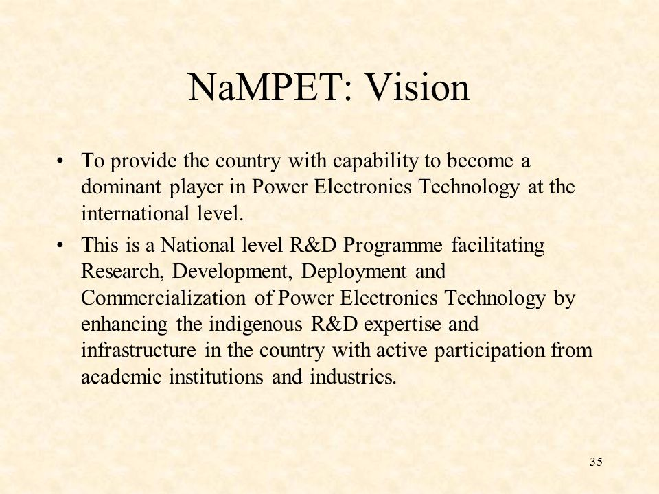 NaMPET: Vision To provide the country with capability to become a dominant player in Power Electronics Technology at the international level.