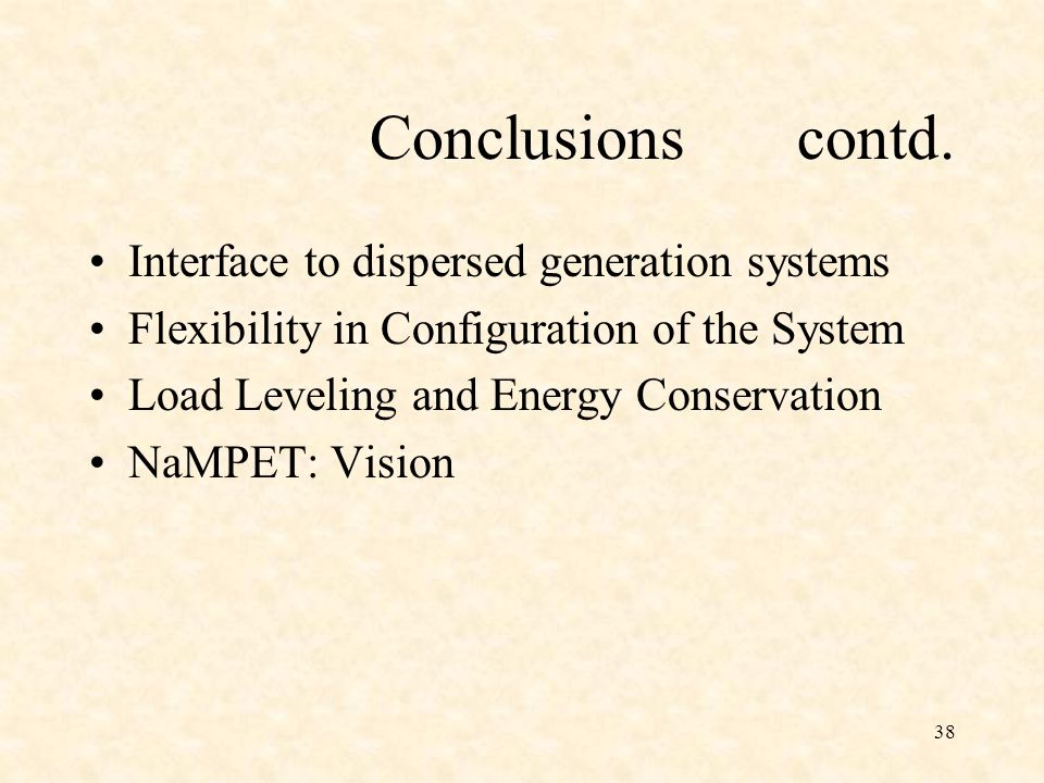 Conclusions contd. Interface to dispersed generation systems