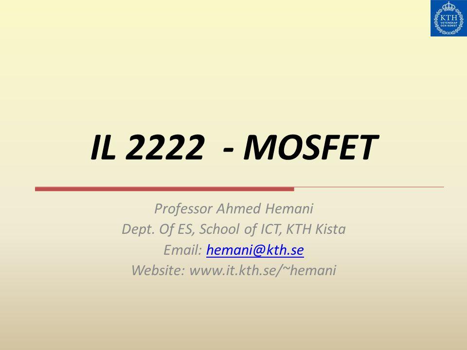 IL 2222 - MOSFET Professor Ahmed Hemani