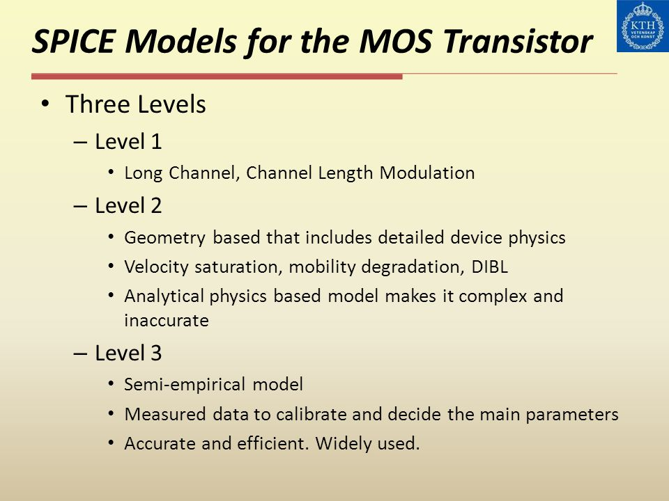 SPICE Models for the MOS Transistor