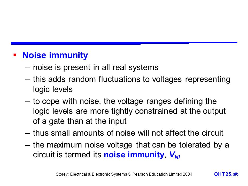 Noise immunity noise is present in all real systems