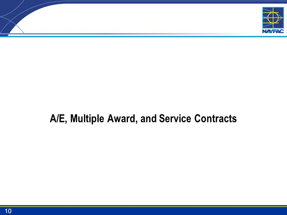 A/E, Multiple Award, and Service Contracts