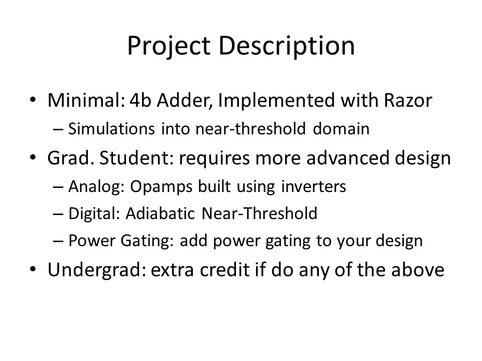 Project Description Minimal: 4b Adder, Implemented with Razor