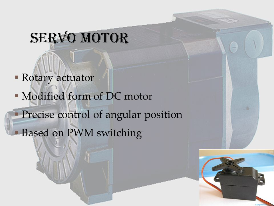 SERVO MOTOR Rotary actuator Modified form of DC motor