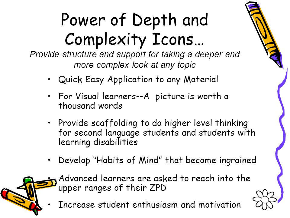 Power of Depth and Complexity Icons… Provide structure and support for taking a deeper and more complex look at any topic