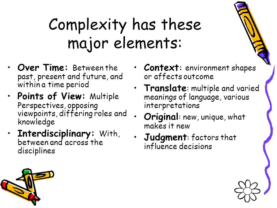 Complexity has these major elements: