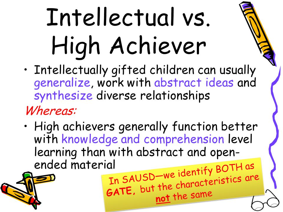 Intellectual vs. High Achiever