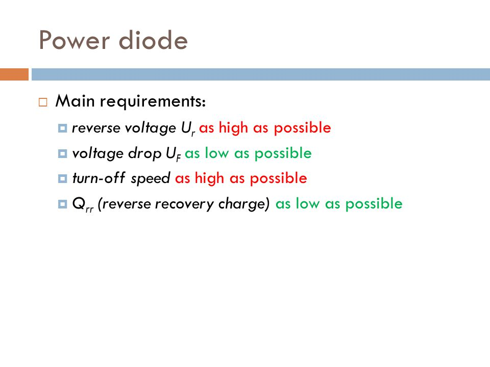 Power diode Main requirements: reverse voltage Ur as high as possible