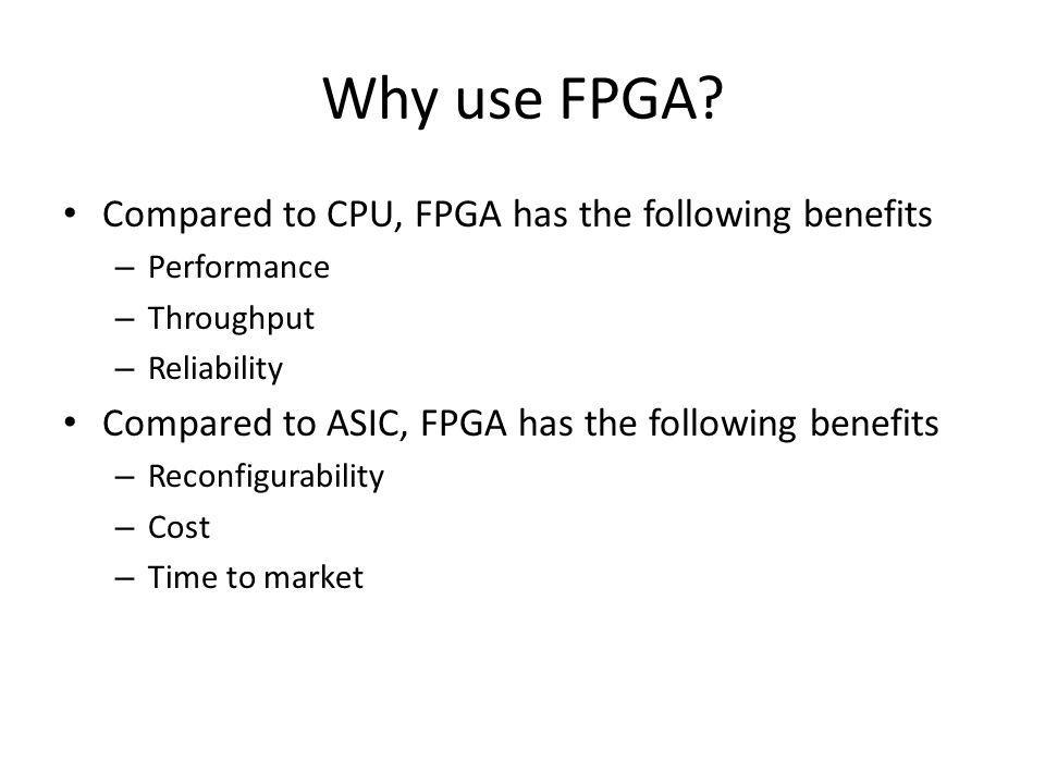 Why use FPGA Compared to CPU, FPGA has the following benefits