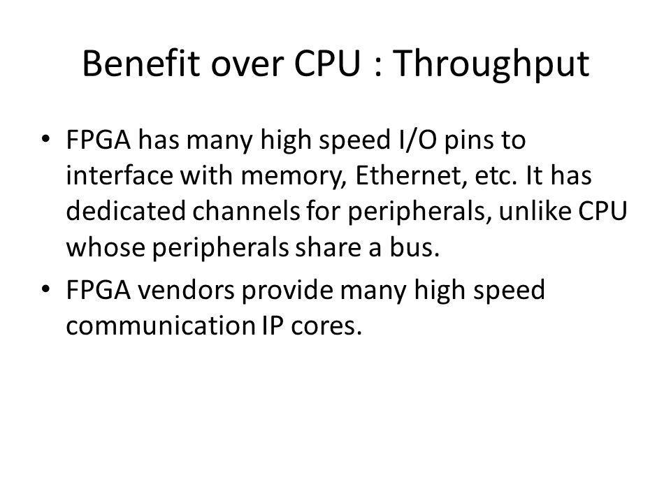 Benefit over CPU : Throughput