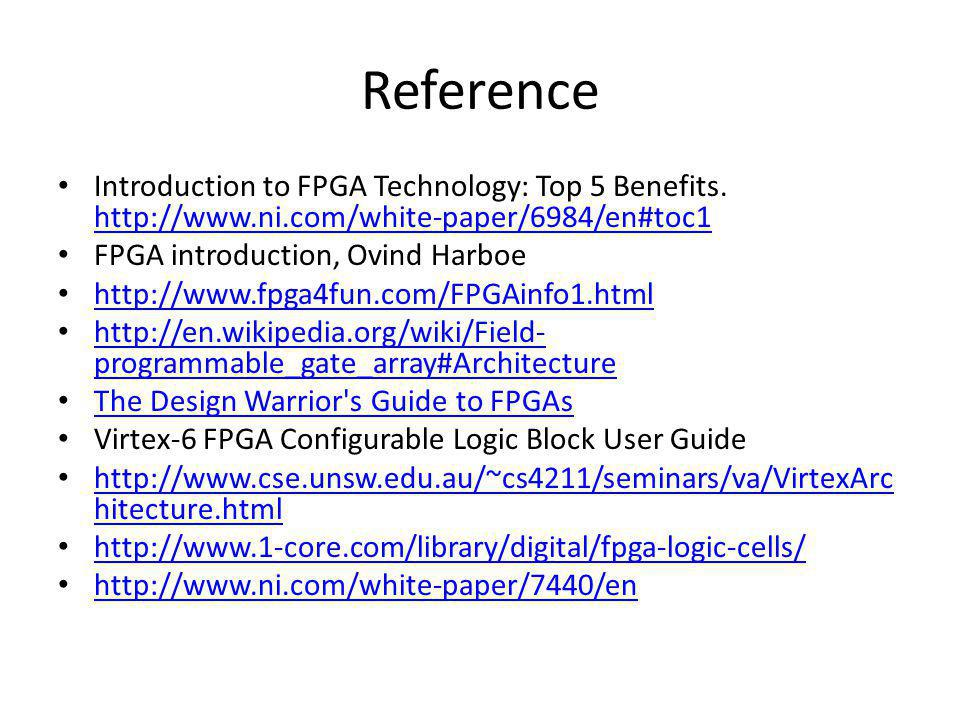 Reference Introduction to FPGA Technology: Top 5 Benefits. http://www.ni.com/white-paper/6984/en#toc1.