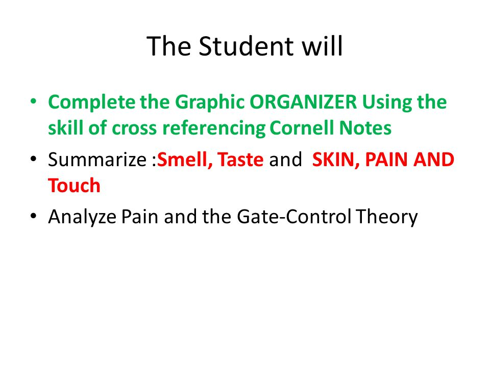The Student will Complete the Graphic ORGANIZER Using the skill of cross referencing Cornell Notes.
