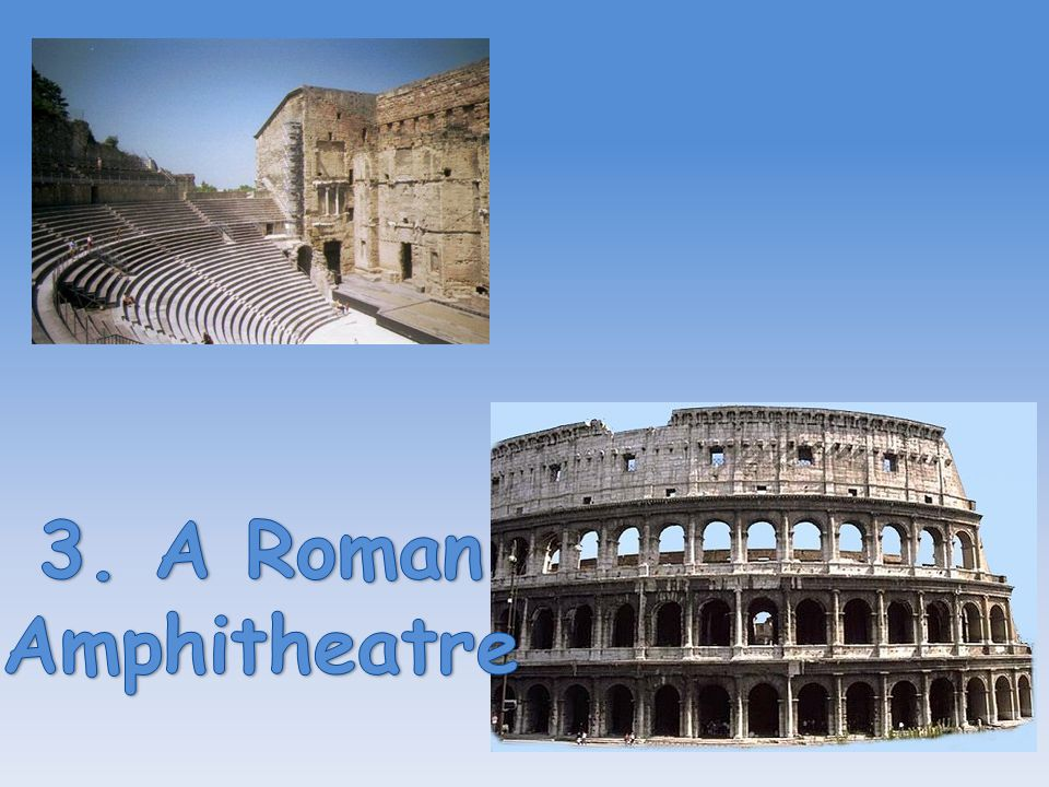 3. A Roman Amphitheatre