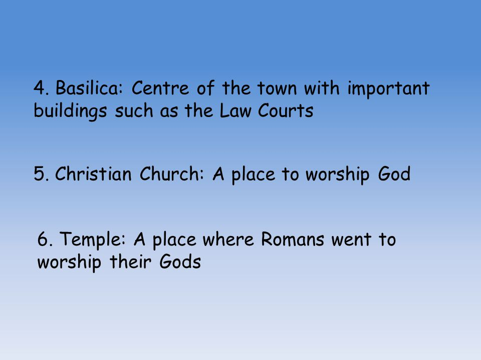 4. Basilica: Centre of the town with important buildings such as the Law Courts