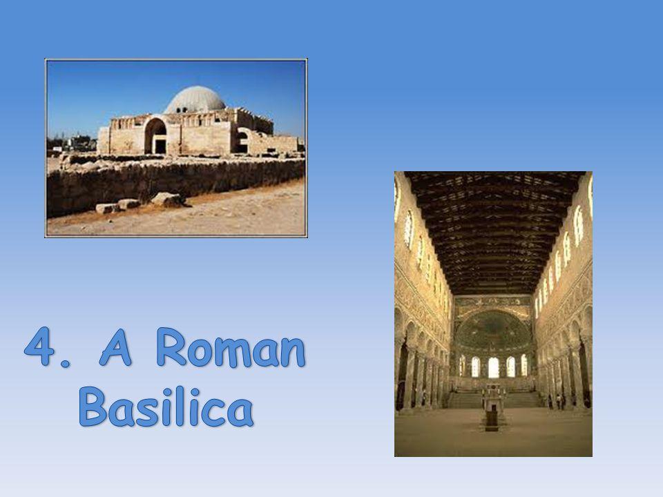 4. A Roman Basilica