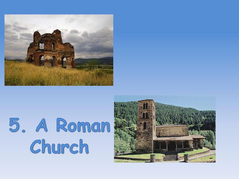 5. A Roman Church