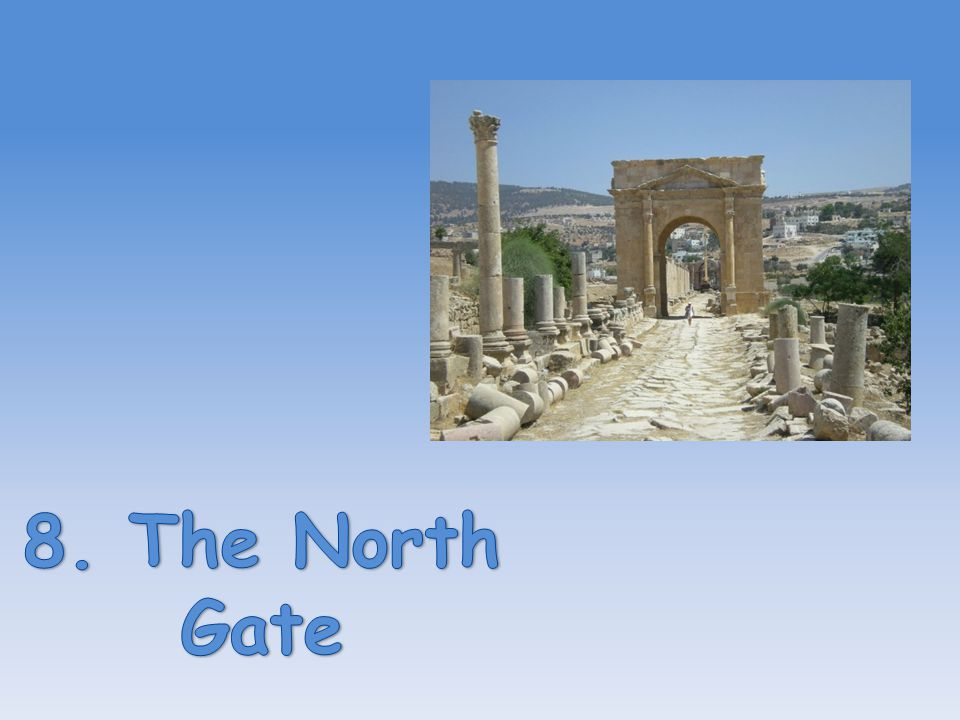 8. The North Gate