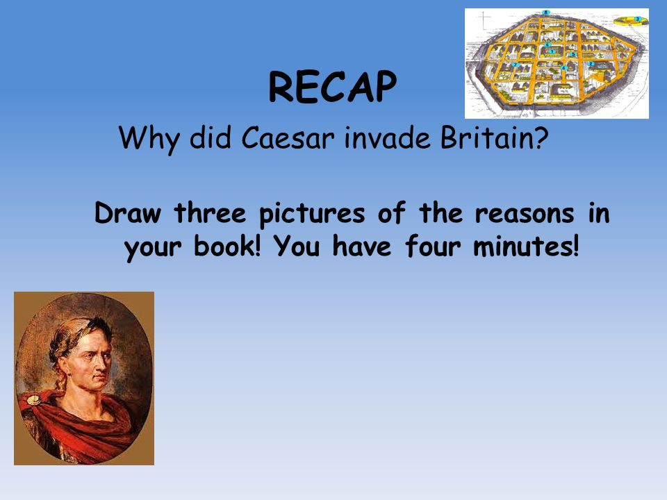 Why did Caesar invade Britain