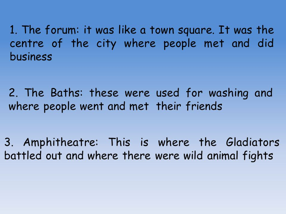 1. The forum: it was like a town square